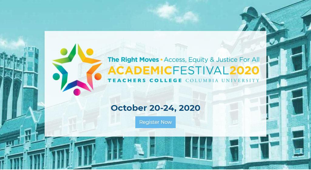 Teachers College Columbia University Academic Festival 2020
